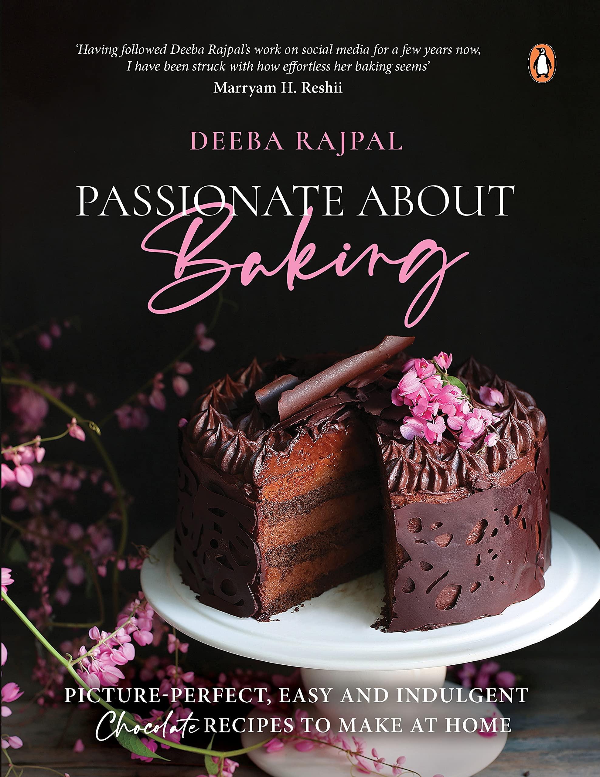 Passionate about Baking – Chocolate by Deeba Rajpal