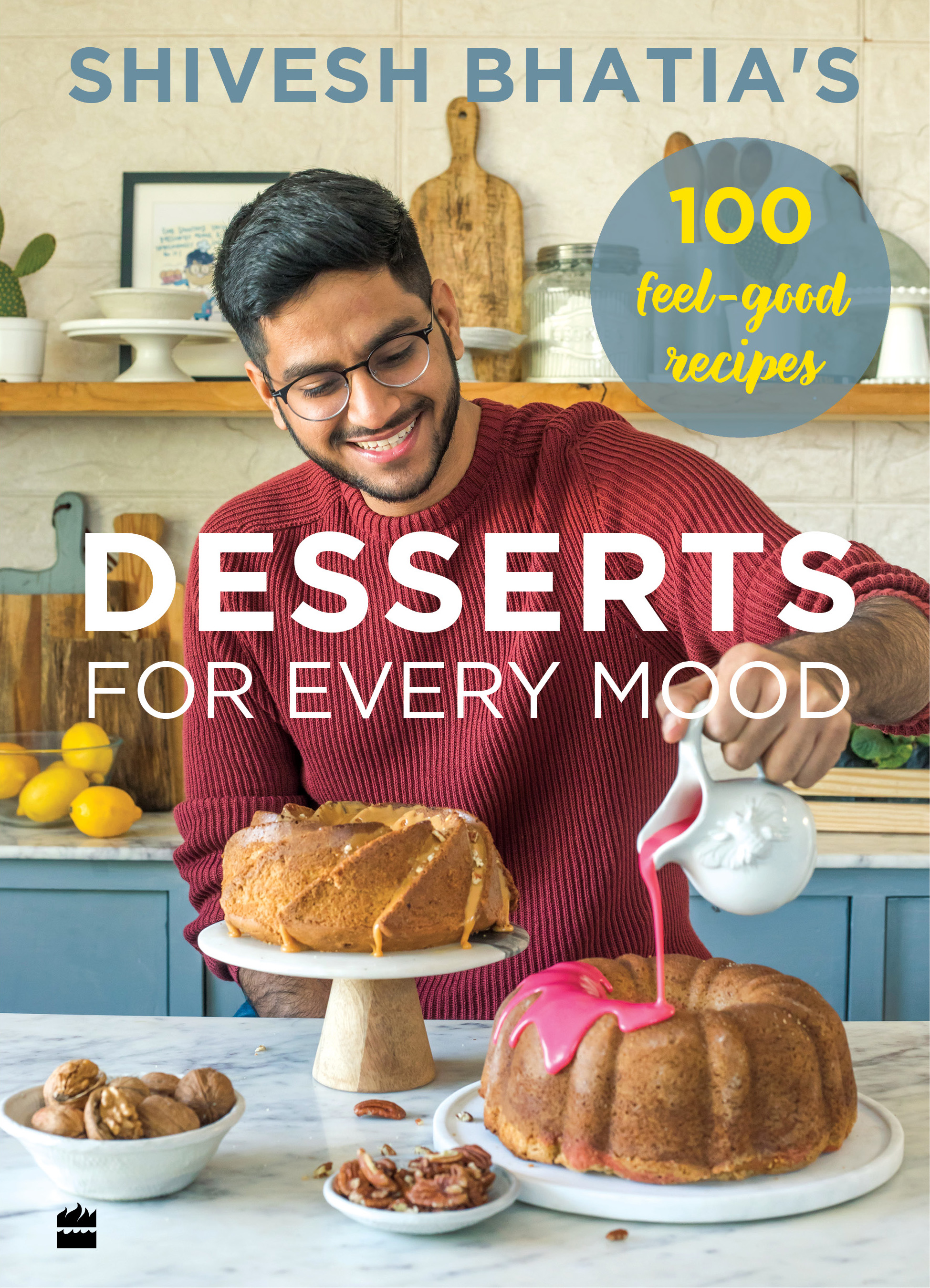 Desserts for Every Mood by Shivesh Bhatia